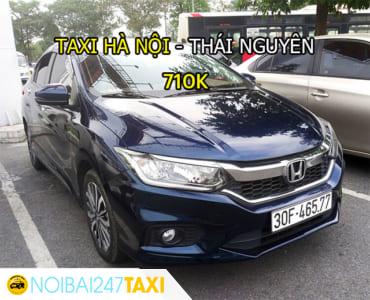 Taxi từ Hà Nội đi Thái Nguyên Giá Rẻ, Trọn Gói chỉ từ 710.000